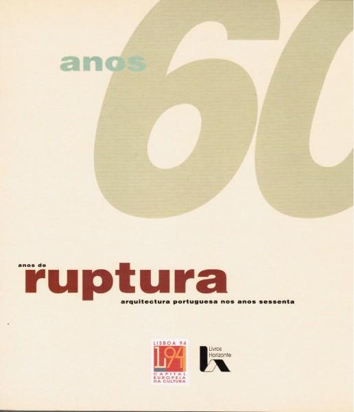 Anos de Ruptura – Arquitectura portuguesa nos anos sessenta