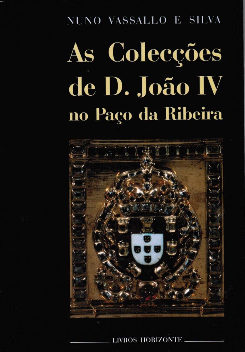 ae88f185fd1 As Colecções de D. João IV no Paço da Ribeira