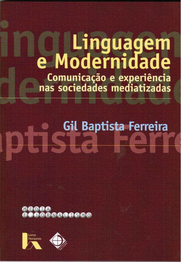 Linguagem e Modernidade comunicação e experiência nas sociedades mediatizadas